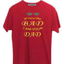 If-you-are-Bad-I-am-Your-Dad-Red-T-Shirt