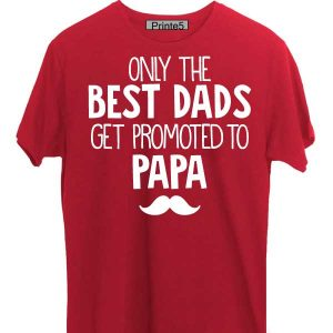 Red-T-Shirt-India-Only_the_Best_Dads_Get_Promote_To_Papa