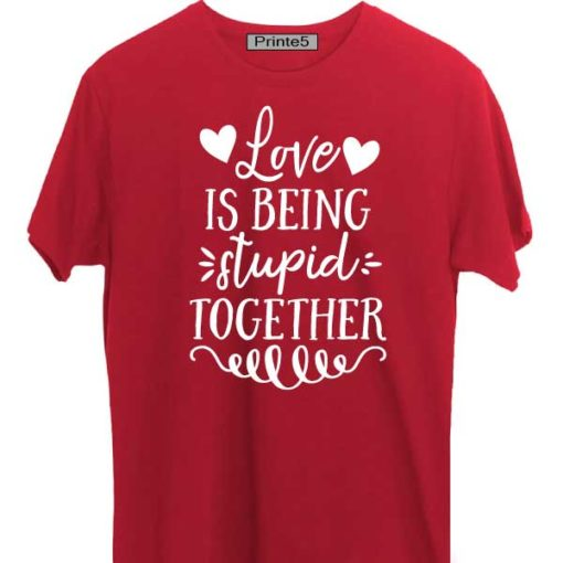 Red-Valentine-Day-Couple-T-Shirt-Love-is-being-stupid-together