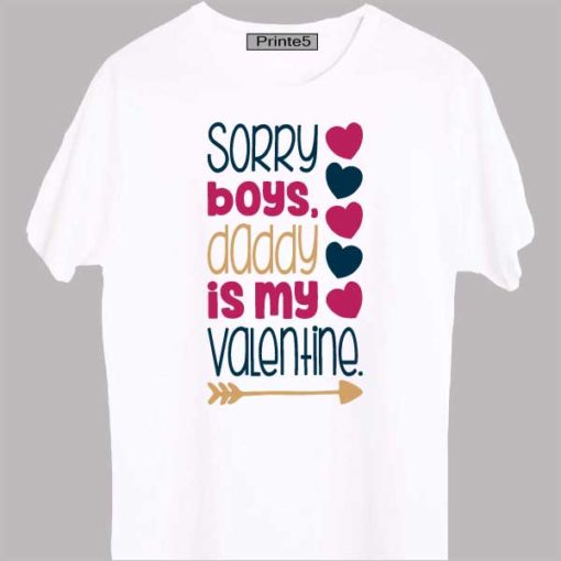 White-Family-T-Shirt-Sorry-Boys-Daddy-is-my-valentine