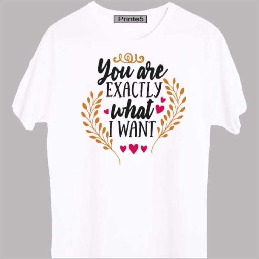 White-Valentine-Day-Couple-T-Shirt-You-are-exactly-what-I-wanted