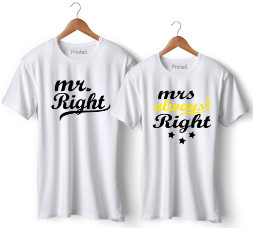 Mr Right Mrs Always Right Design1 Printed Couple T-Shirt