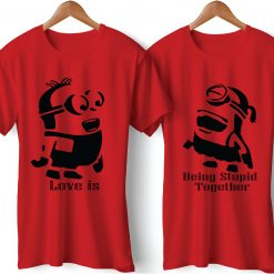 Love is Being Stupid Together Printed Red Couple T-Shirt