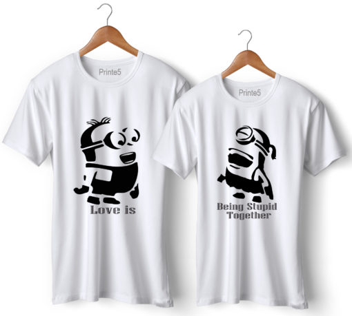 Love is Being Stupid Together Printed White Couple T-Shirt
