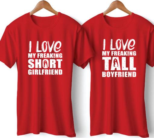 I love my freaking tall boyfriend Girlfriend Couple T-Shirt